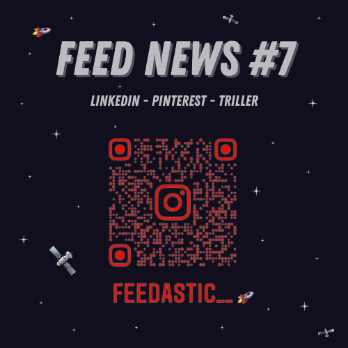 Feed News #7 Septembre : Linkedin, Pinterest, Triller