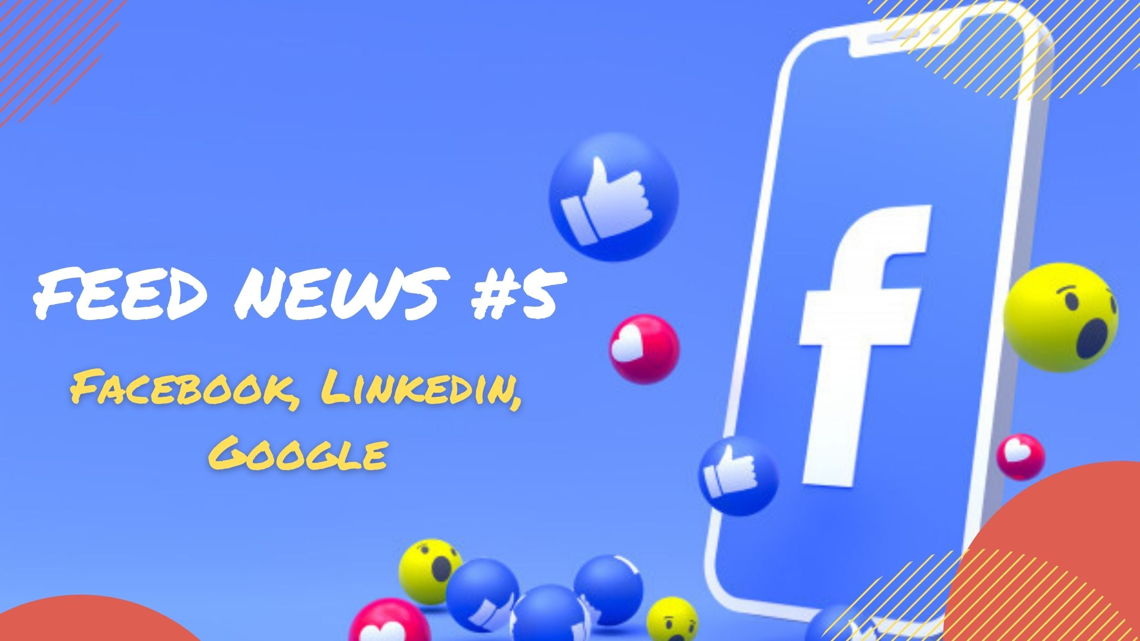Feed News #5 Septembre : Facebook, Linkedin, Google