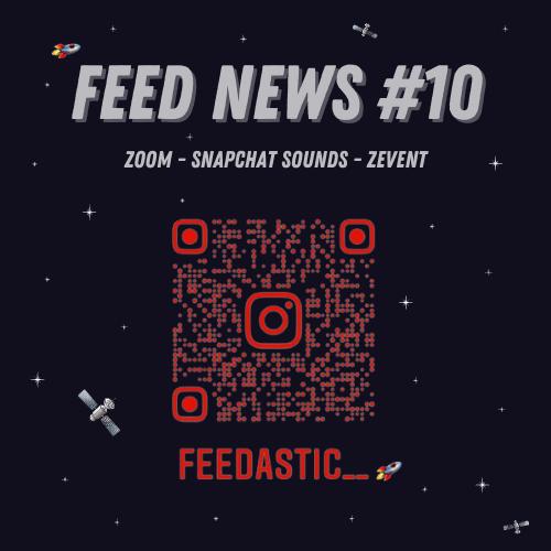 Feed News #10 Octobre : Zoom, Snapchat, Z Event