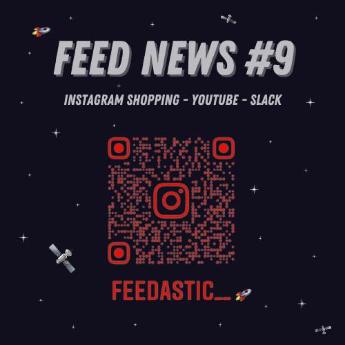 Feed news #9 Octobre : Instagram Shopping, Youtube, Slack