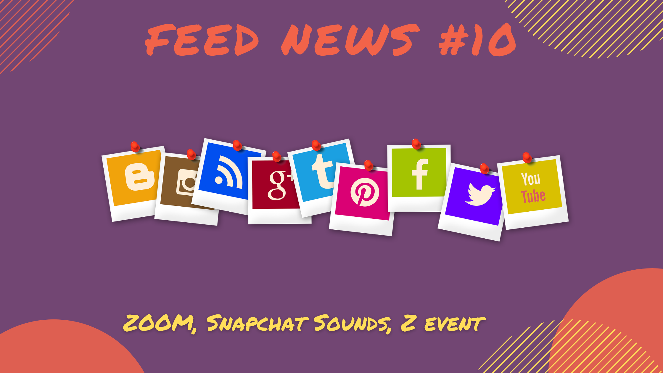 Feed News #10 Octobre : Zoom, Snapchat, Z Event