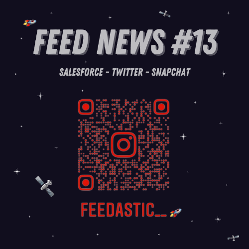 Feed News #13 Décembre : Salesforce, Twitter, Snapchat