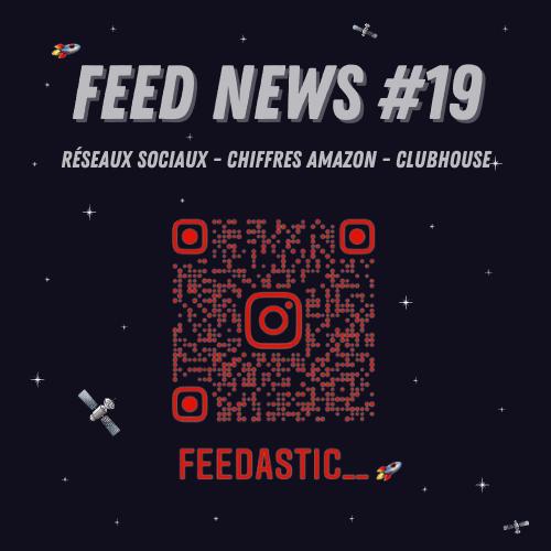 Feed News #1 Les réseaux sociaux les plus populaires #2 Chiffres Amazon 2021 #3 Clubhouse le nouveau réseau social à la mode