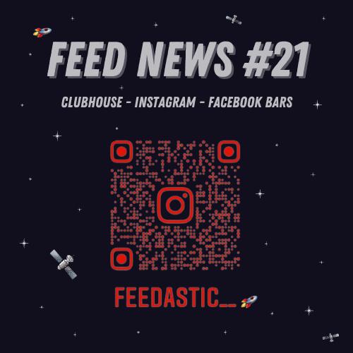 Feed News #1 Les astuces ClubHouse#2 Instagram lance Live Rooms #3 Facebook mise sur le rap avec BARS